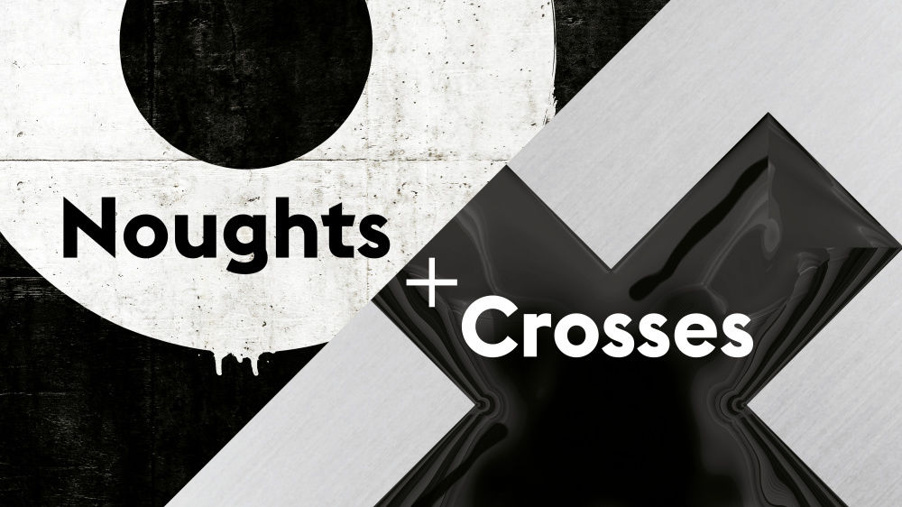 Noughts Crosses Cropped